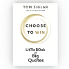 choose to win little book of quotes